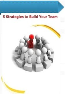 5 Strategies to Build Your Team