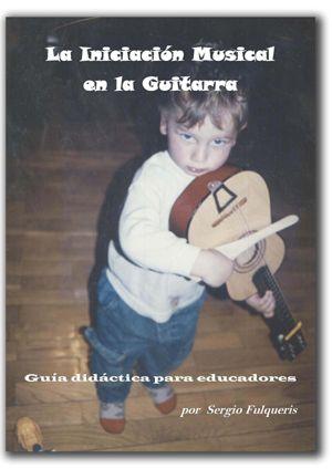 La Iniciación Musical en la Guitarra