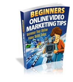 Beginner's Online Video Marketing Tips