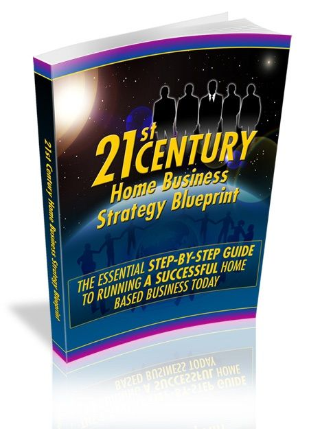 21ST Century Home Business Strategy Blueprint