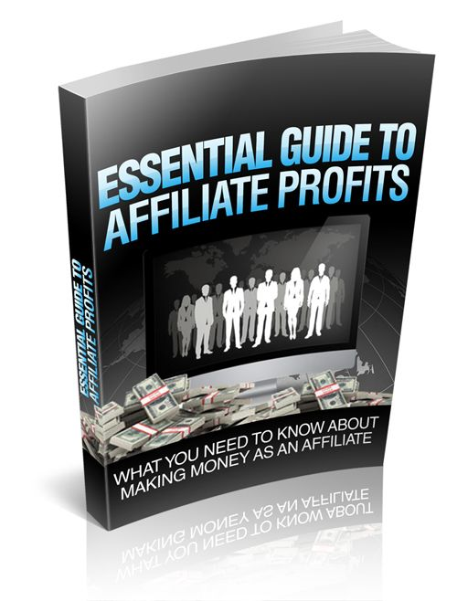 Essential Guide To Affiliate Profits