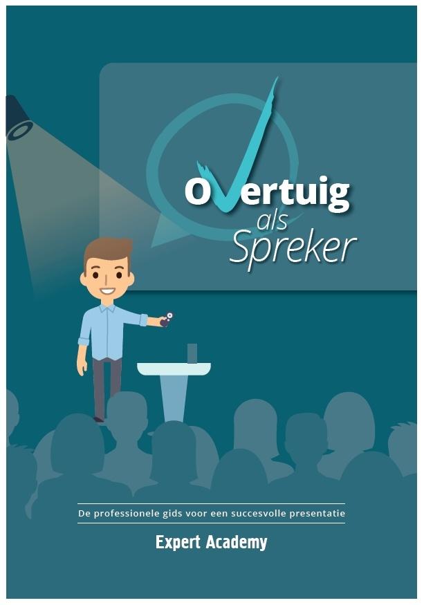 Overtuig als spreker - De professionele gids voor een succesvolle presentatie
