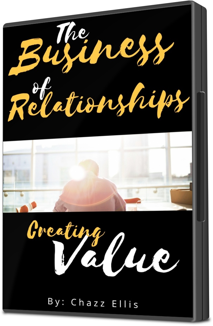 The Business of Relationships (101)- Creating Value