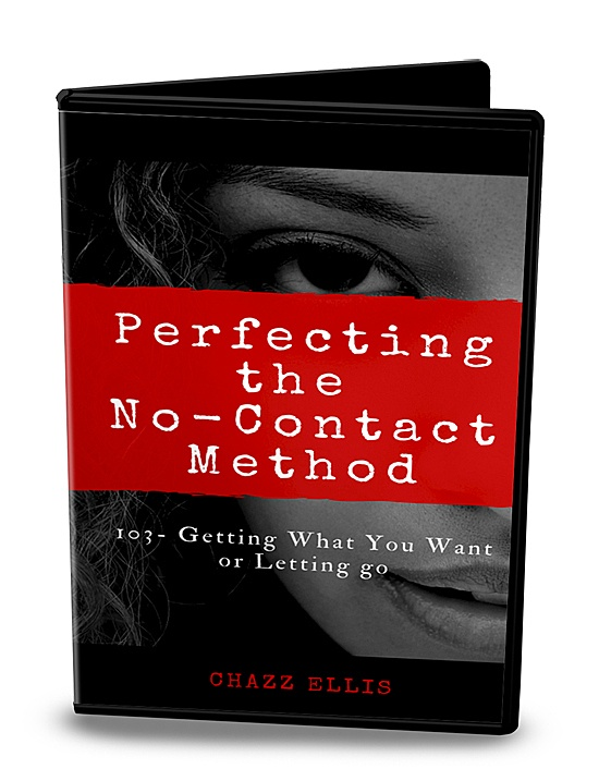 Perfecting the No-Contact Method Part 3 (Getting what you want or letting go)