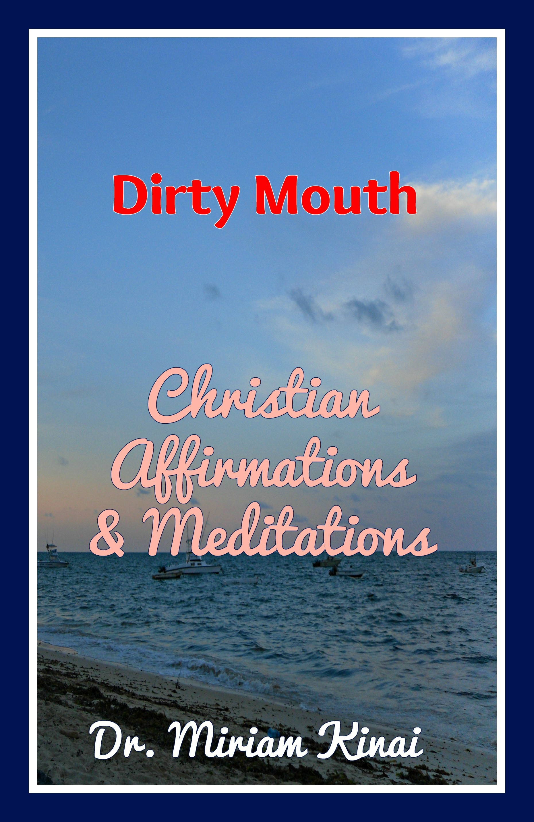 Christian Affirmations and Meditations to Clean a Dirty Mouth
