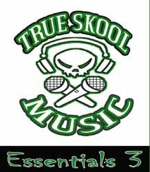 True Skool Essentials Volume 3