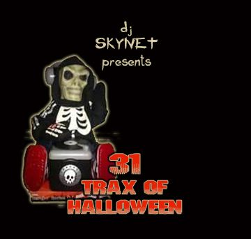 31 Trax of Halloween themed dj mix by SKYNET
