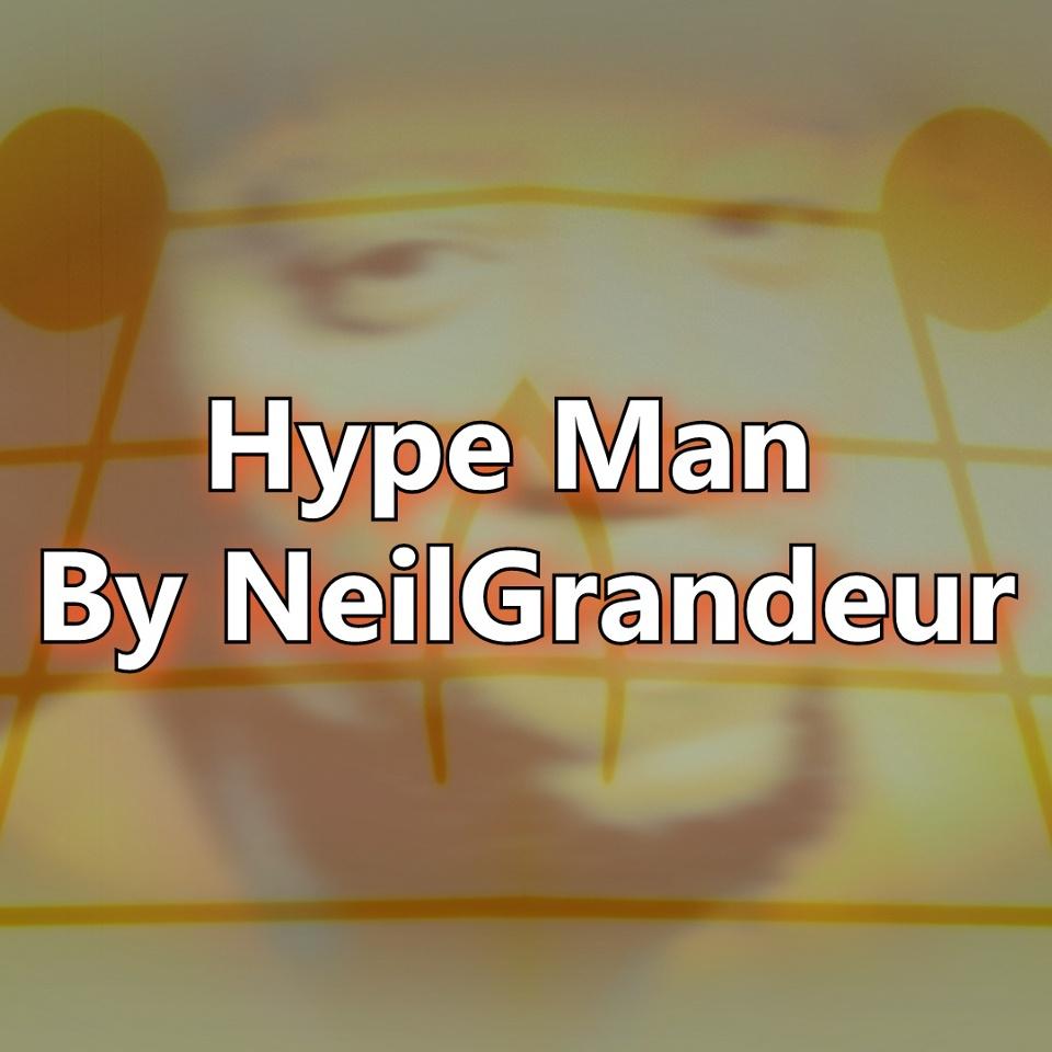 Hype Man by NeilGrandeur