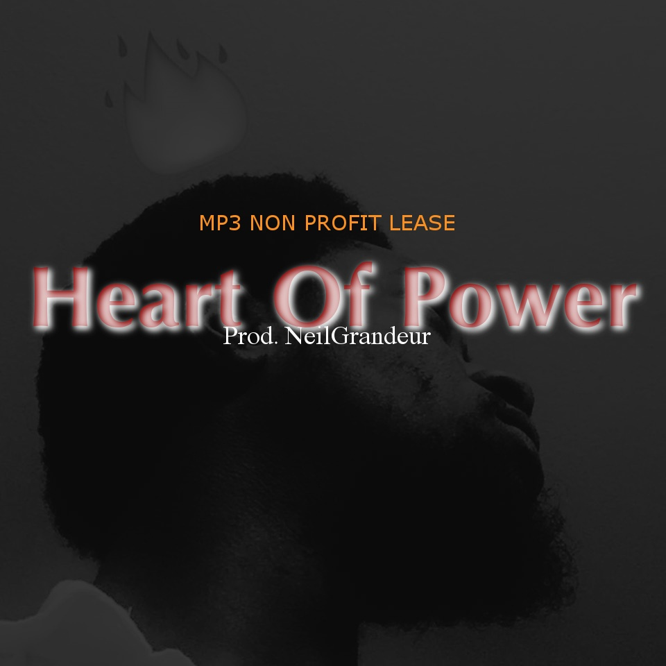 Heart Of Power [Produced by NeilGrandeur] Mp3 Non Profit Lease