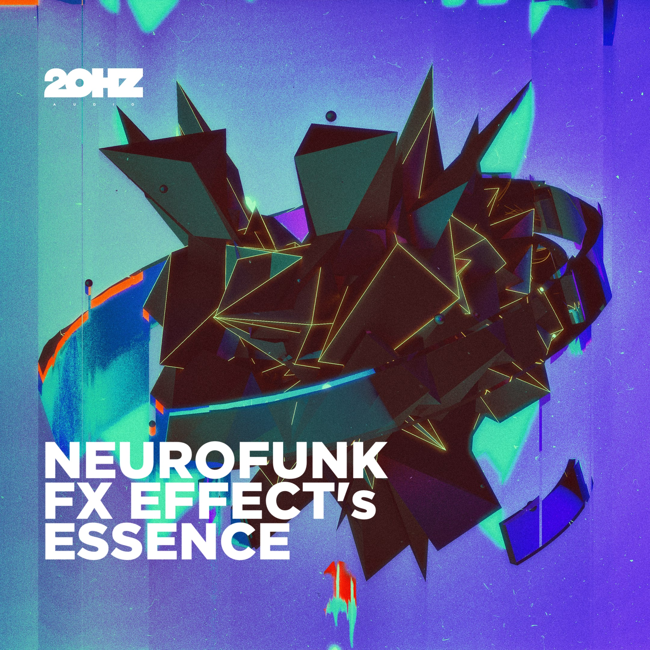 20Hz Sound - Neurofunk FX Essence [Sample Pack]