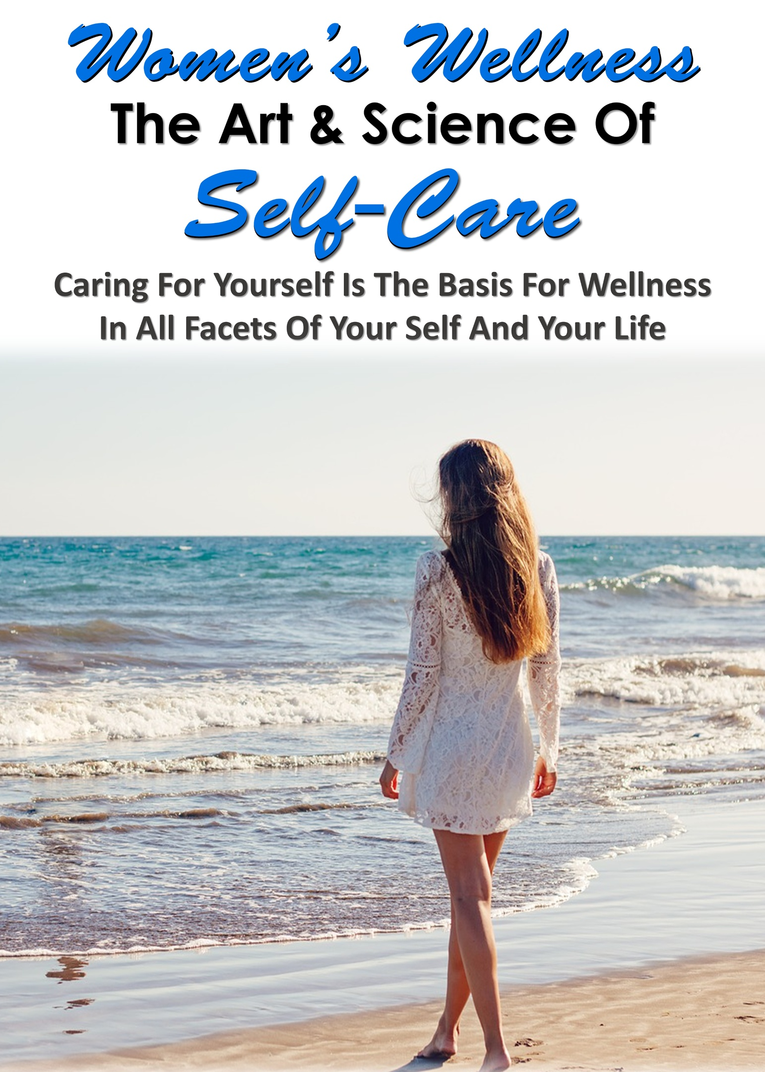Women's Wellness - The Art & Science Of Self Care