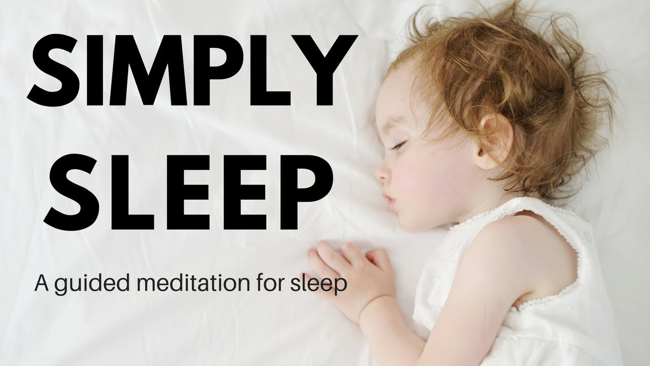 SIMPLY SLEEP A guided meditation to help you sleep