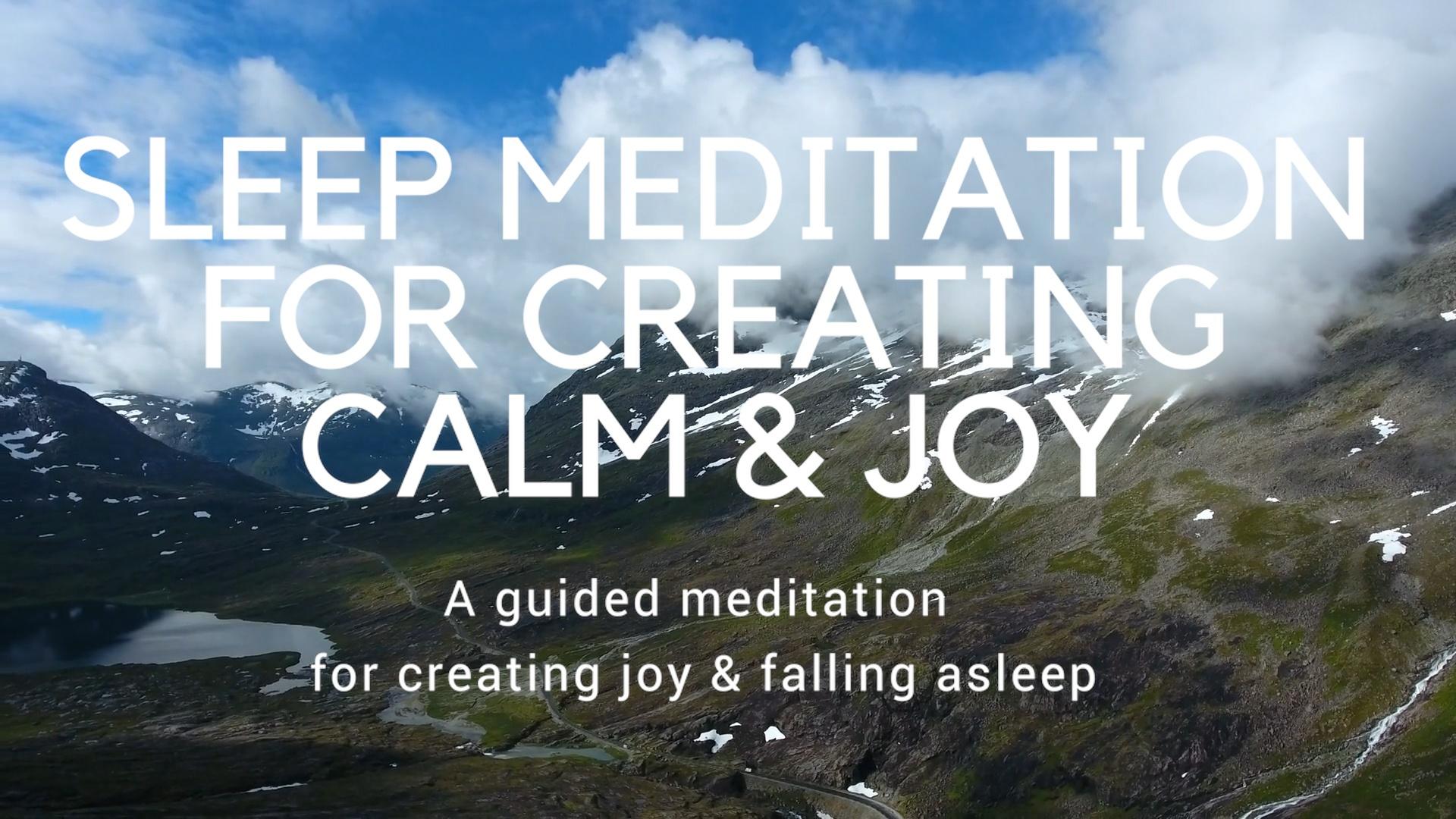SLEEP MEDITATION FOR CREATING CALM & JOY
