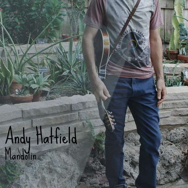 Andy Hatfield: Mandolin