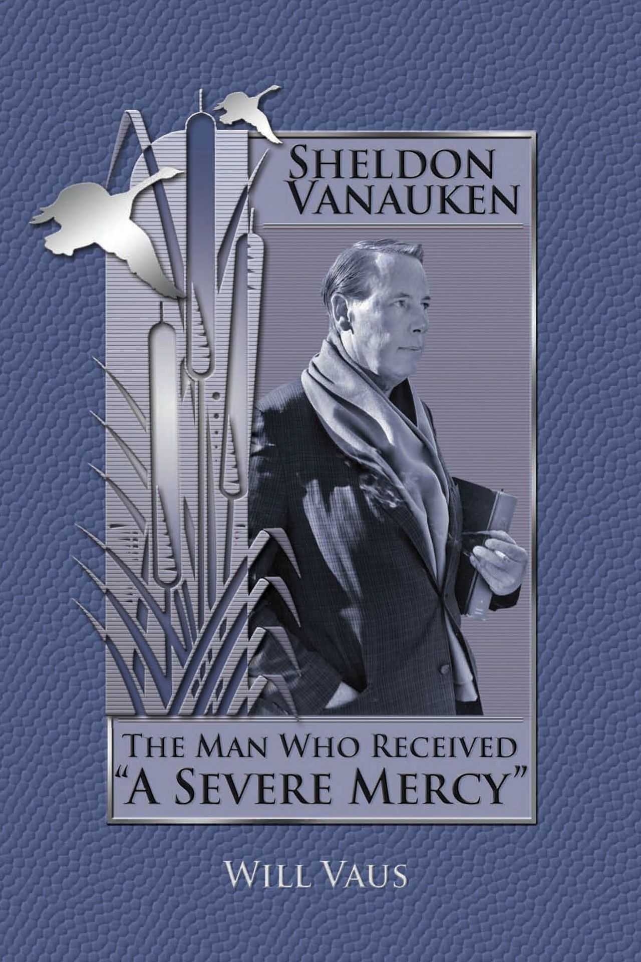 Sheldon Vanauken: The Man Who Received a Severe Mercy