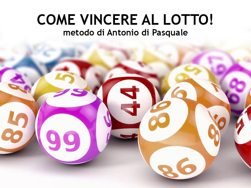 COME VINCERE AL LOTTO! di Anonio Di Pasquale