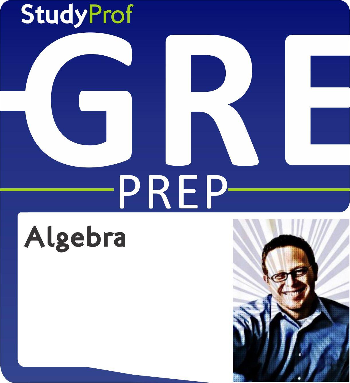StudyProf GRE Prep - Algebra