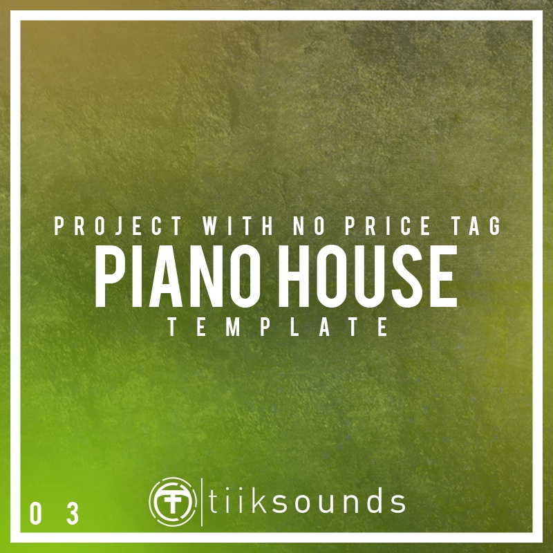 Tiik Sounds: Piano House Drop (FLP)