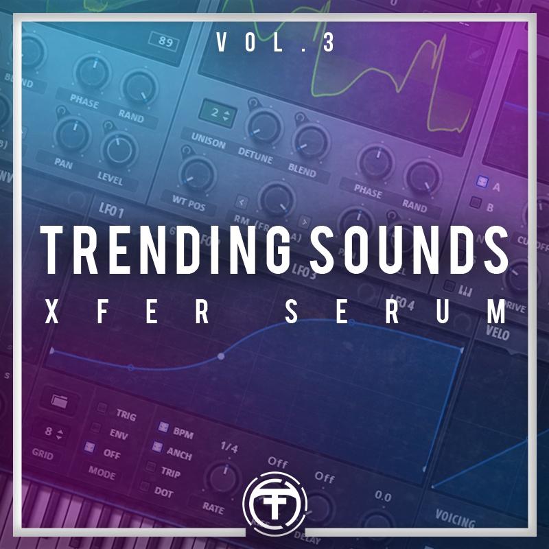 Tiik Sounds Trending Sounds Vol 3 (Serum Presets)(Deluxe Edition)