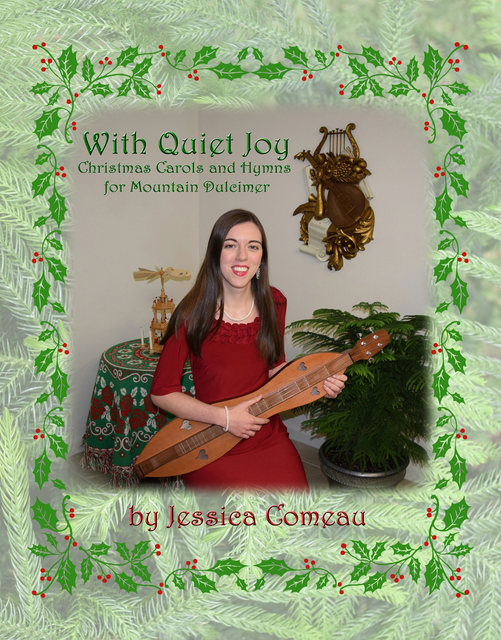 With Quiet Joy Christmas Carols and Hymns for Mountain Dulcimer