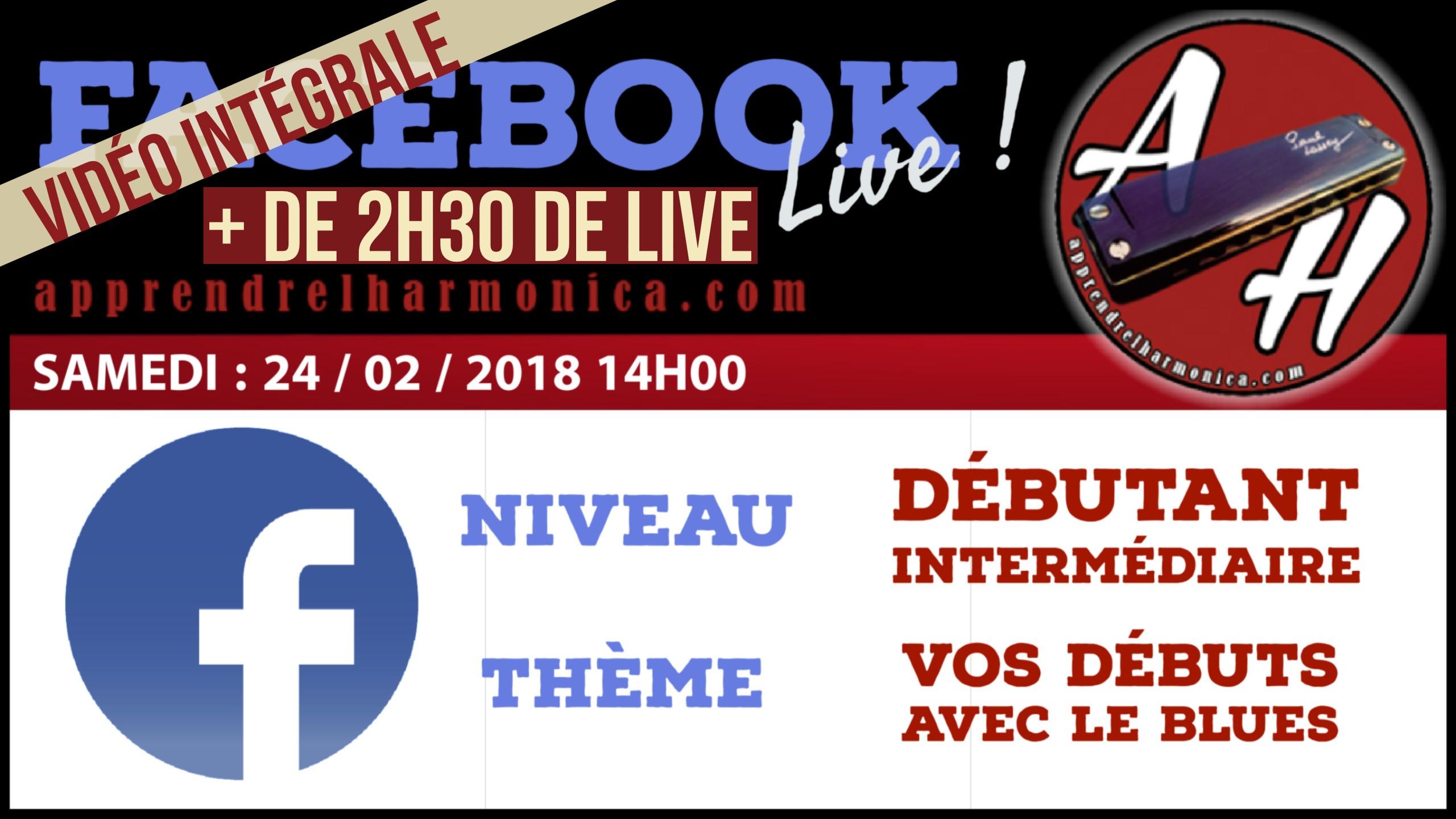 03 - Facebook Live - Vos débuts avec le blues + de 2h30 de Live - 24 02 2018