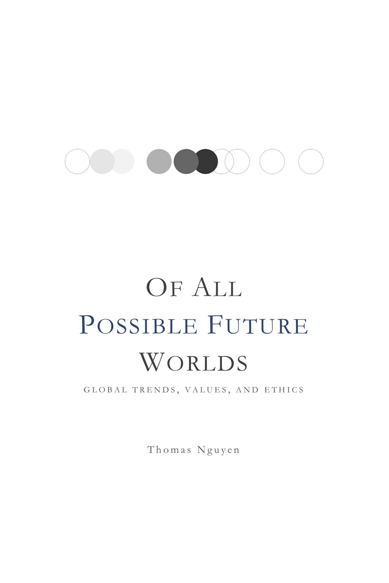 Of All Possible Future Worlds: Global Trends, Values, and Ethics