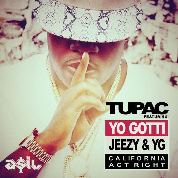Tupac feat. Yo Gotti & Jeezy - California Act Right (ASIL Mashup)