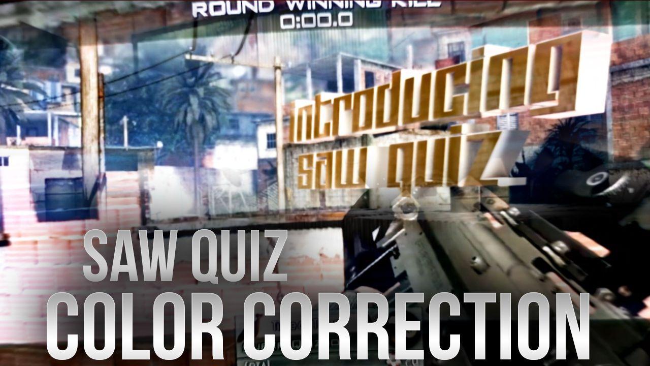 Saw Quiz Color Correction