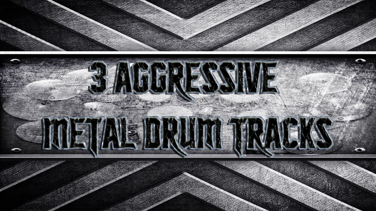 3 Aggressive Metal Drum Tracks