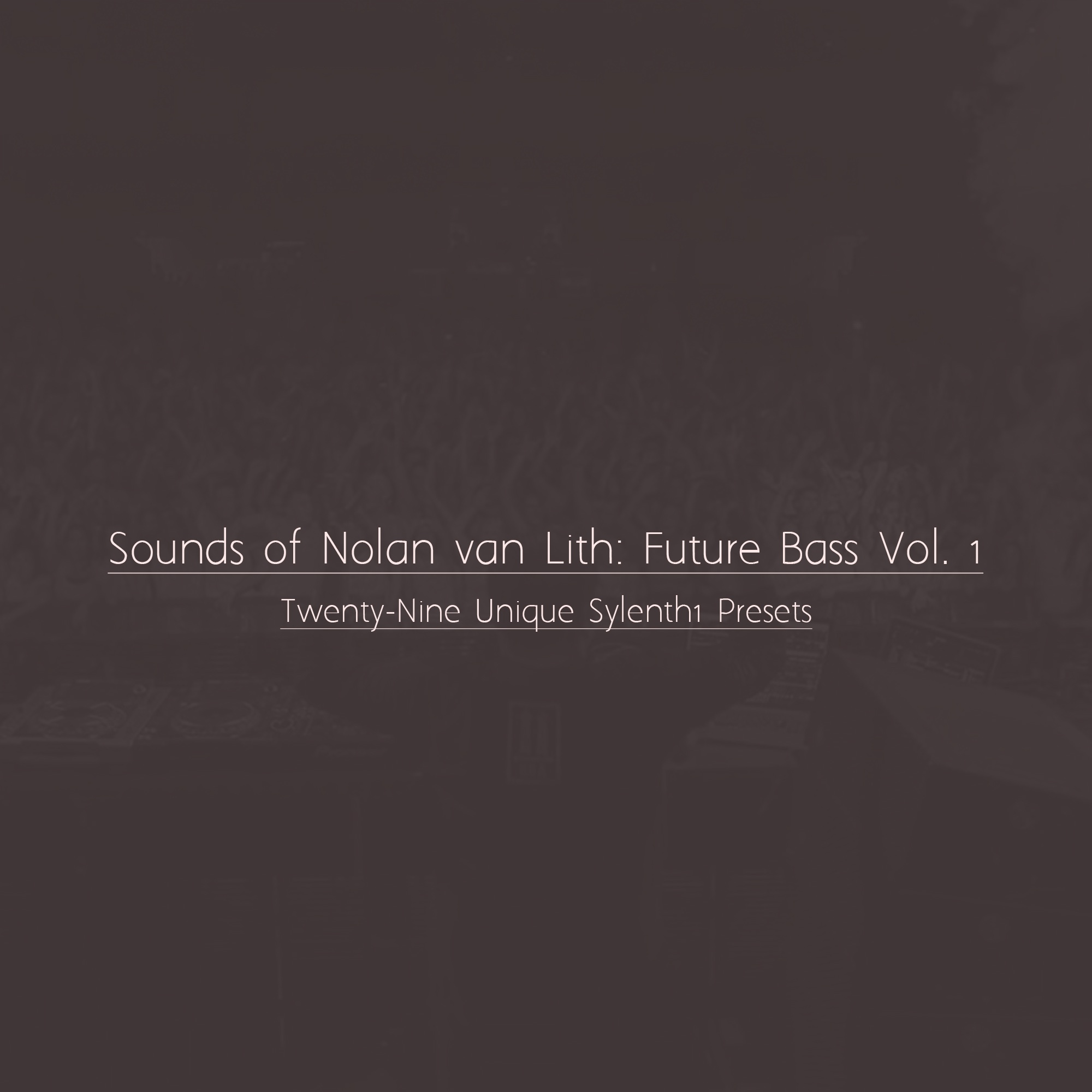 Sounds Of Nolan van Lith - Future Bass Vol 1. 29 Unique Sylenth 1 Presets