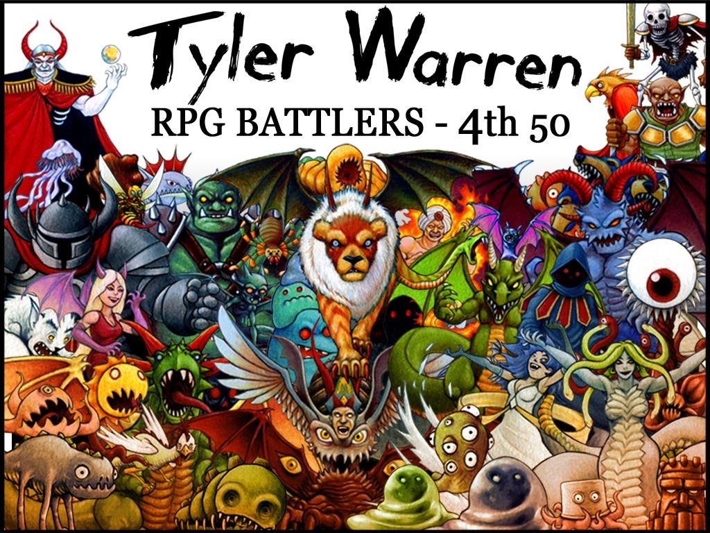 Tyler Warren RPG Battlers - 4th 50 Monsters