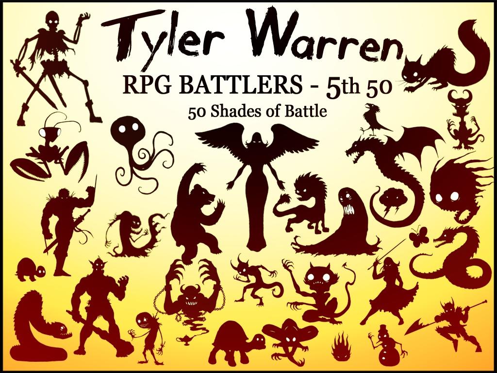 Tyler Warren RPG Battlers - 5th 50 Monsters (50 shades of Battle)