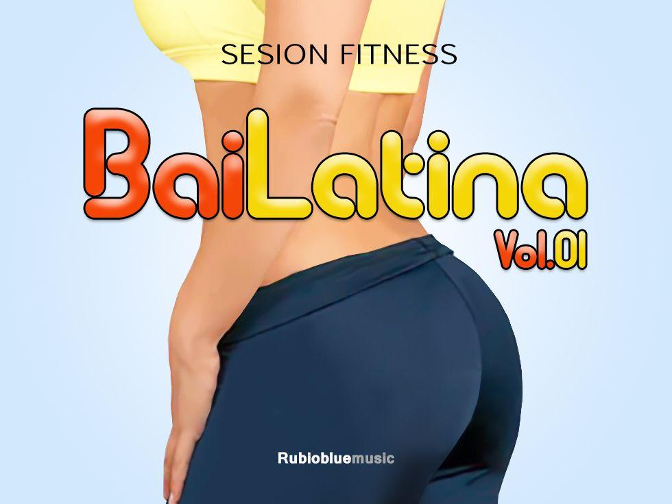 """Sesión Fitness """"BaiLatina"""" Vol.01"""