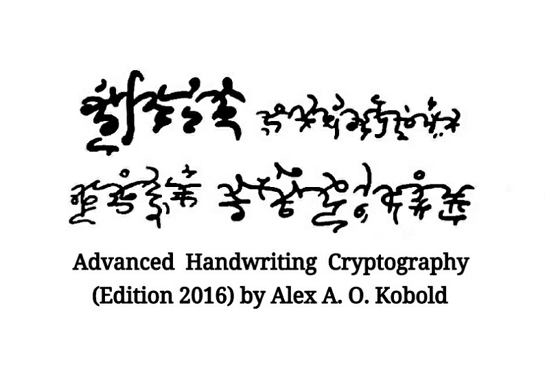 Advanced Handwriting Cryptography by Alex Kobold, full edition 2016
