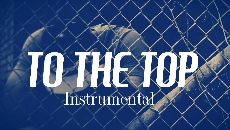 TO THE TOP - Motivational Piano Hip Hop Rap Beat Instrumental
