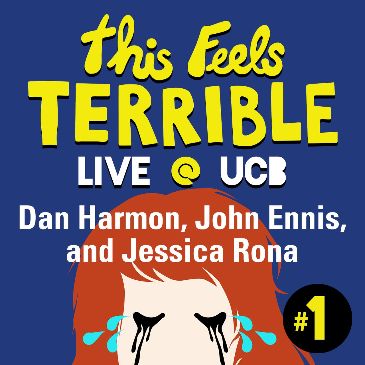 This Feels Terrible Live #1: Dan Harmon, John Ennis and Jessica Rona