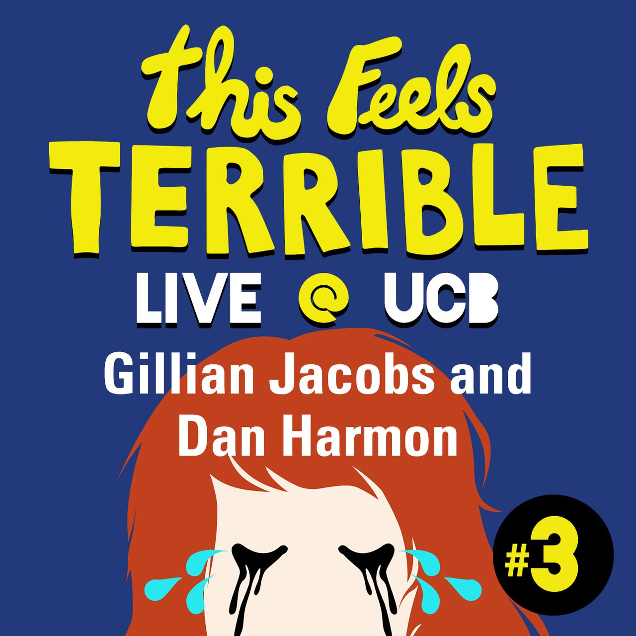 This Feels Terrible Live #3: Gillian Jacobs, Dan Harmon