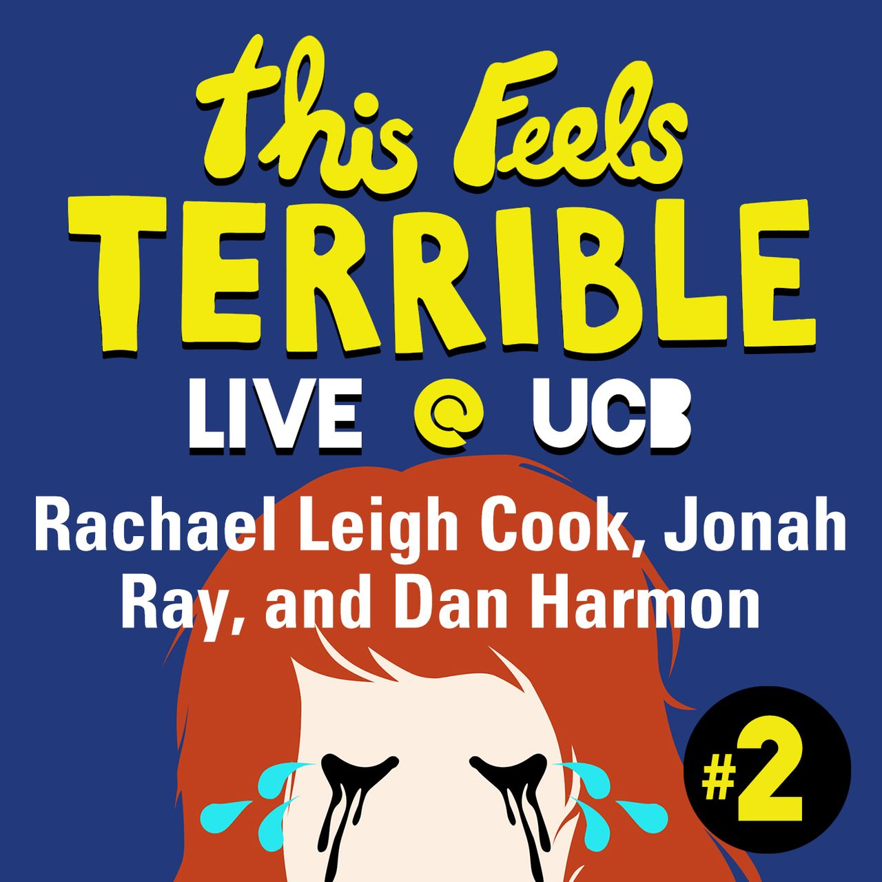 This Feels Terrible Live #2: Rachael Leigh Cook, Jonah Ray, Dan Harmon
