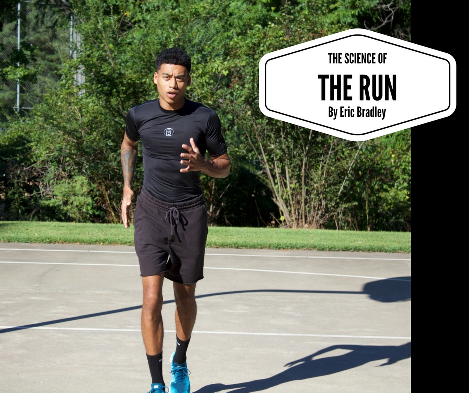 The Science of THE RUN By Coach Bradley