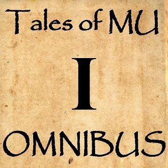 Tales of MU Omnibus I