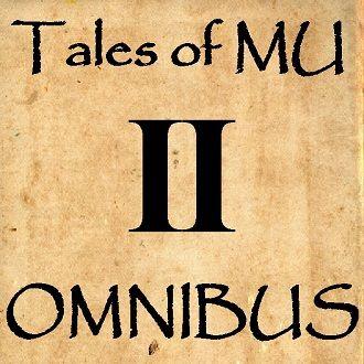 Tales of MU Omnibus II