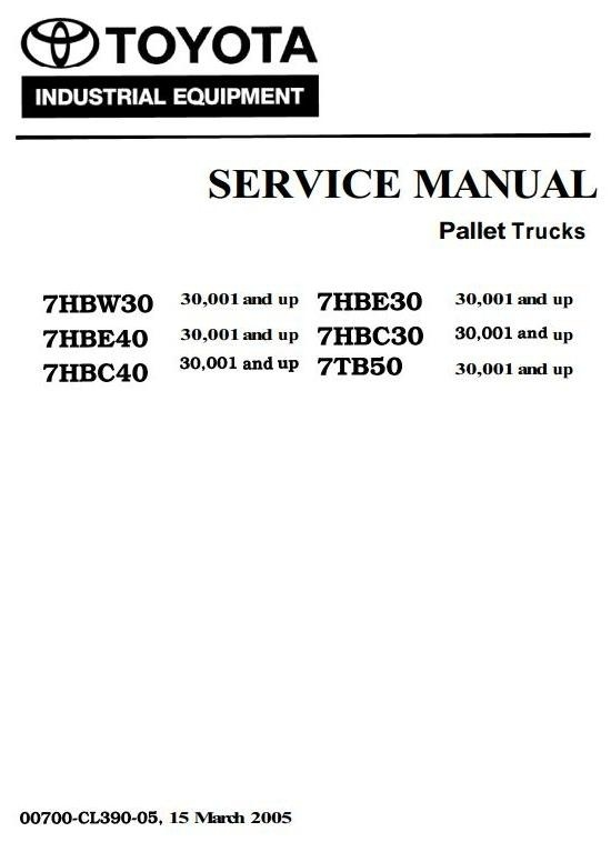 Toyota Powered Pallet Walkie 7HBC30, 7HBC40, 7HBE30, 7HBE40, 7HBW30, 7TB50 Service Manual