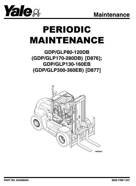 Yale Forklift D877: GDP 300 / 330 / 360 EB, GLP 300 / 330 / 360 EB Workshop Service Manual