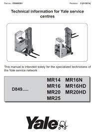 Yale Reach Truck D849 Series: MR14, MR16(N, HD), MR20(HD), MR25 Workshop Service Manual