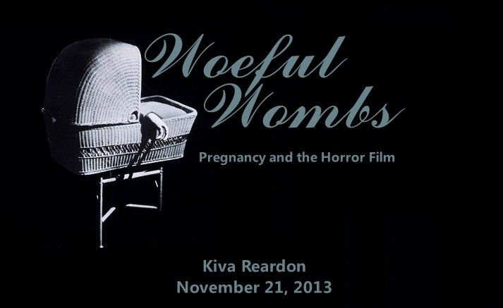 Woeful Wombs: Pregnancy and the Horror Film