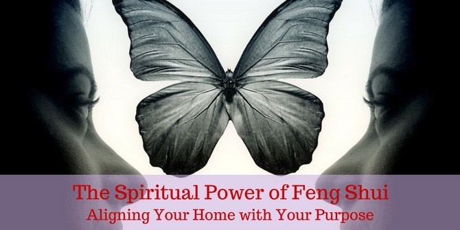 The Spiritual Power of Feng Shui: Aligning Your Home with Your Purpose - Teleseminar