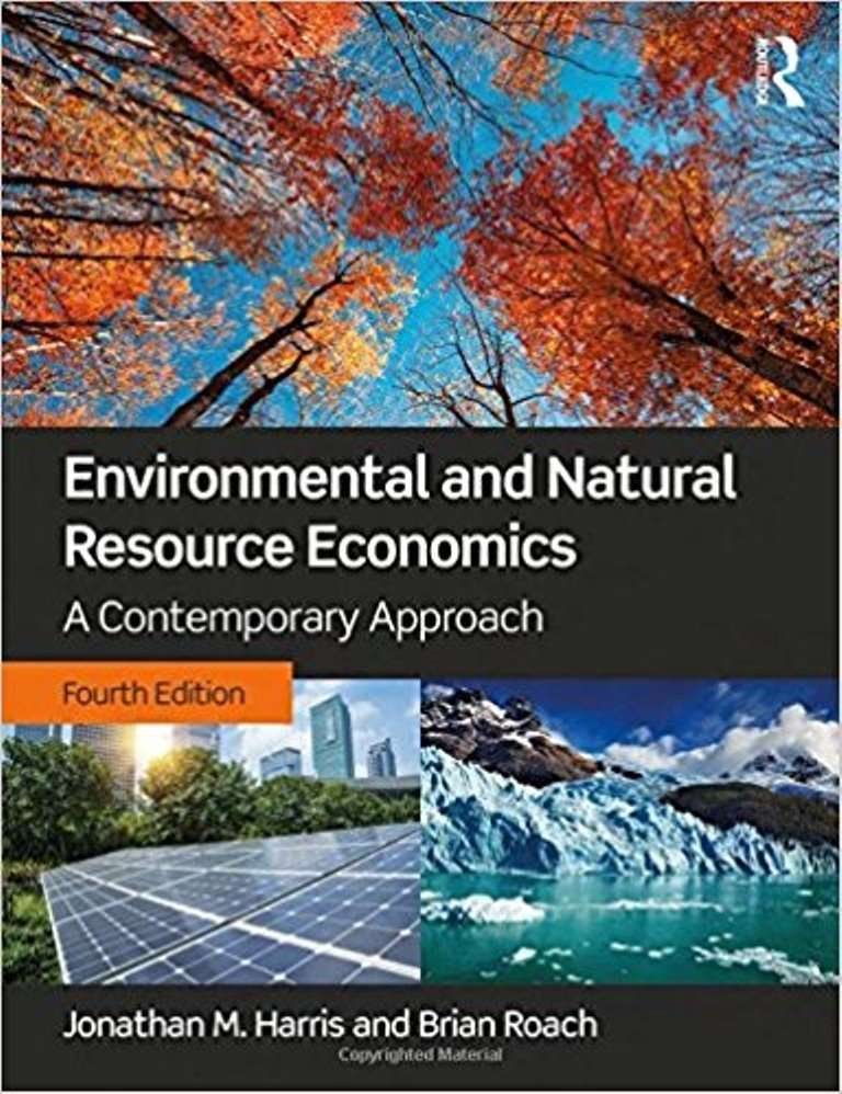 Environmental and Natural Resource Economics, A Contemporary Approach 4th Edition ( PDF )