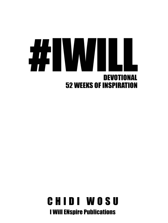 #IWILL Devotional (52 WEEKS OF INSPIRATION)