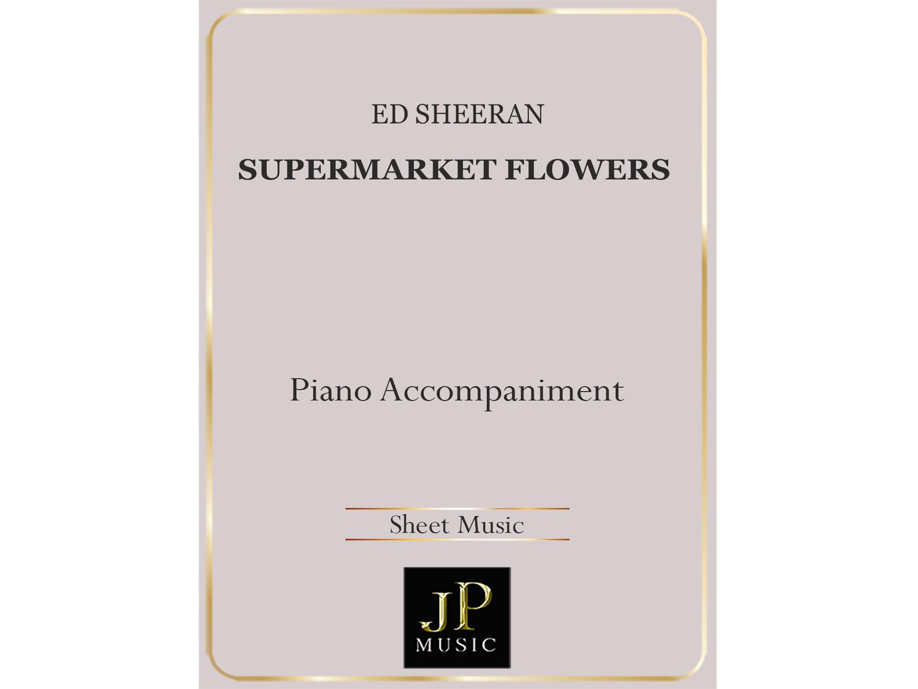 Supermarket Flowers - Piano Accompaniment