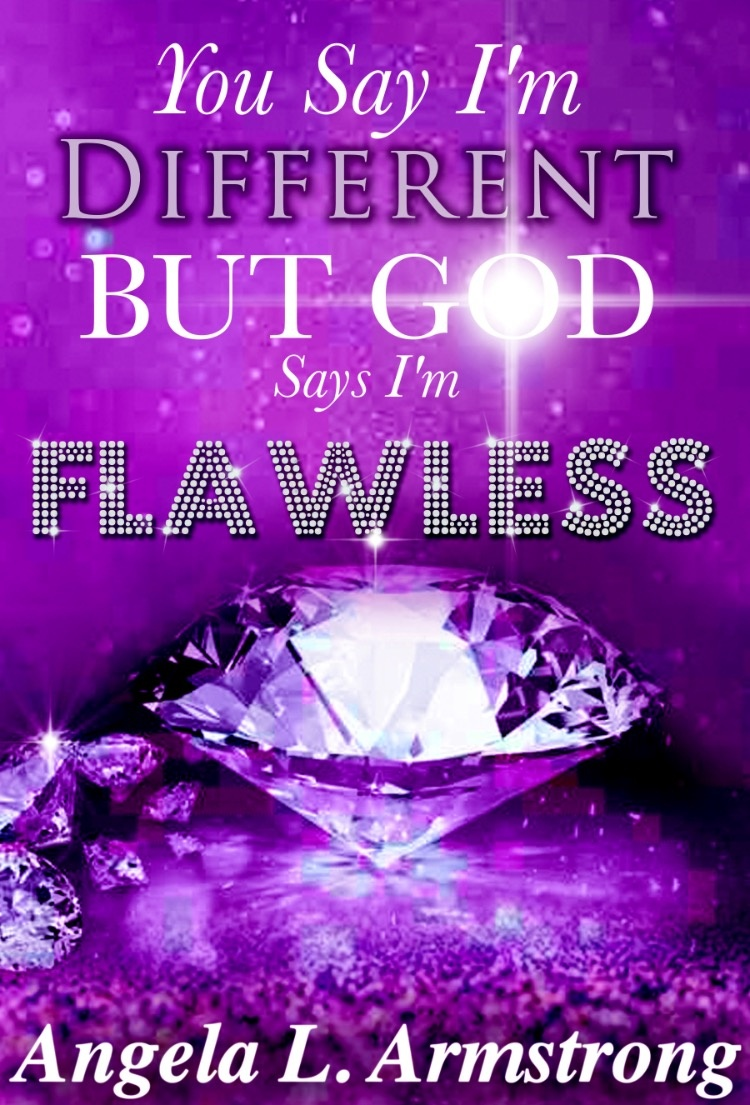 You Say I'm Different But God Says I'm Flawless